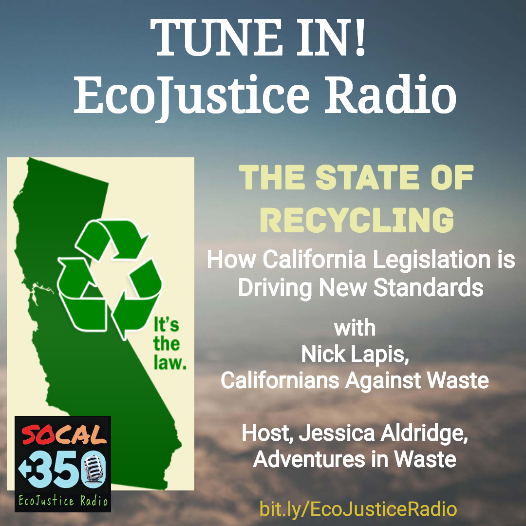 EcoJustice Radio, Jessica Aldridge, Californians Against Waste