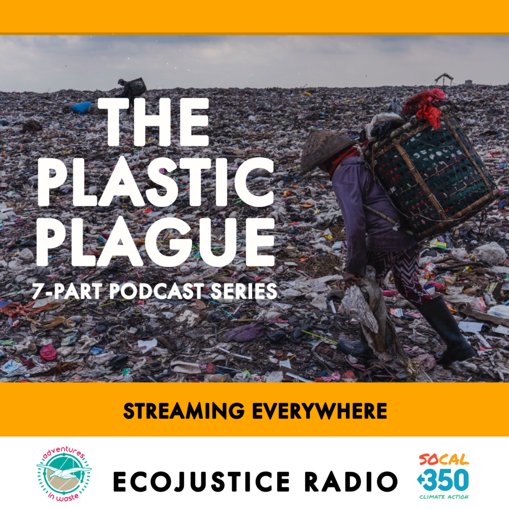 Plastic Plague Series - EcoJustice Radio