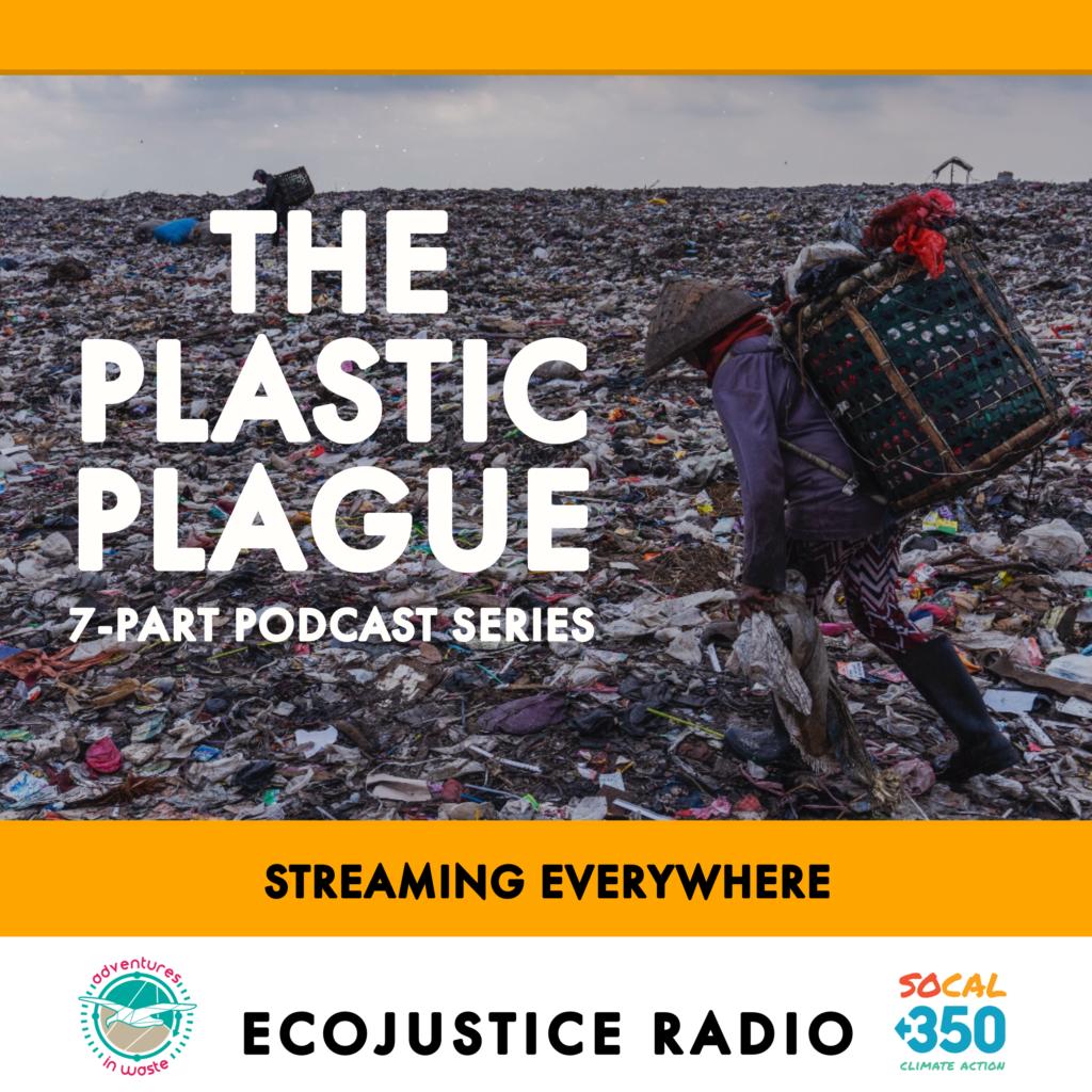 Plastic Plague Series - EcoJustice Radio